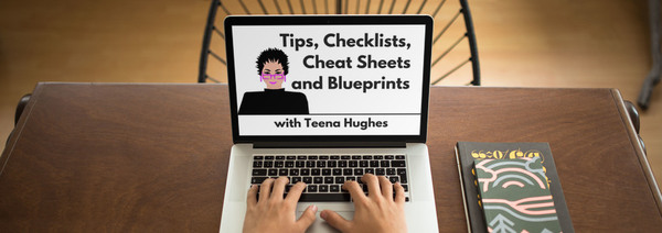 Tips, Checklists, Cheat Sheets and Blueprints